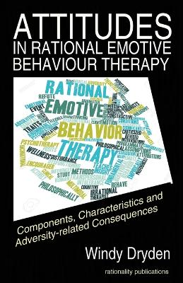 Attitudes in Rational Emotive Behaviour Therapy (Rebt) by Windy Dryden