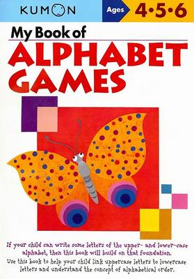 My Book of Alphabet Games by Kumon Publishing