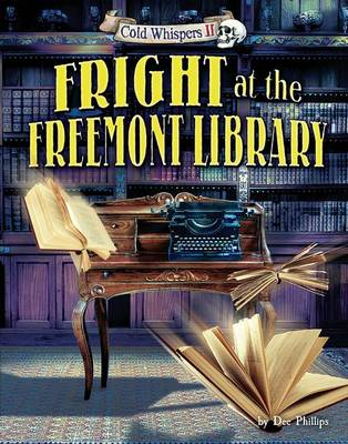 Fright at the Freemont Library by Dee Phillips
