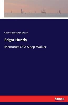 Edgar Huntly by Charles Brockden Brown