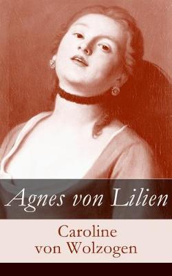 Agnes von Lilien by Caroline Von Wolzogen
