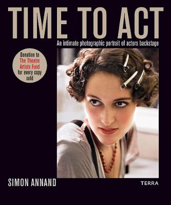 Time to Act: An Intimate Photographic Portrait of Actors Backstage by Simon Annand