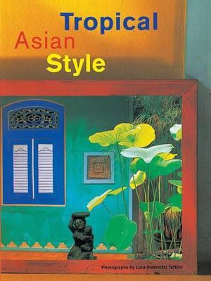 Tropical Asian Style by Luca Invernizzi Tettoni