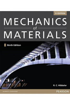 Mechanics of Materials, SI Edition by Russell C. Hibbeler