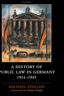 A History of Public Law in Germany 1914-1945 by Michael Stolleis