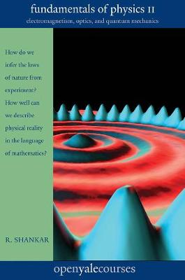 Fundamentals of Physics II by R. Shankar