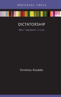 Dictatorship: New Trajectories in Law book