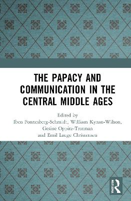 The Papacy and Communication in the Central Middle Ages book