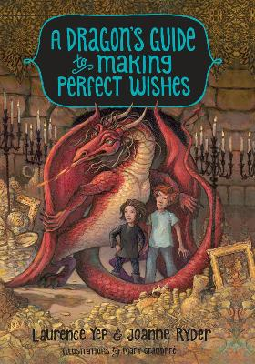 Dragon's Guide To Making Perfect Wishes by Laurence Yep