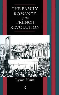 Family Romance of the French Revolution by Lynn Hunt