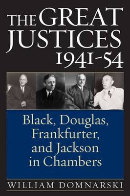 Great Justices, 1941-54 by William Domnarski