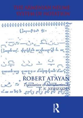 Armenian Neume System of Notation by Vrej N. Nersessian