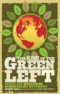 The Rise of the Green Left by Derek Wall