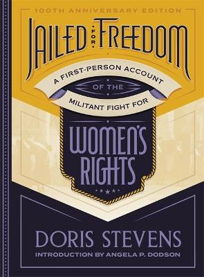 Jailed for Freedom: A First-Person Account of the Militant Fight for Women's Rights by Doris Stevens