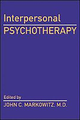 Interpersonal Psychotherapy by John C. Markowitz