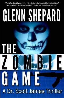The Zombie Game by Glenn Shepard