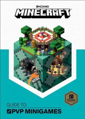 Minecraft: Guide to Pvp Minigames by Mojang Ab