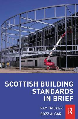 Scottish Building Standards in Brief by Ray Tricker