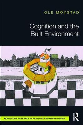 Cognition and the Built Environment by Ole Moystad