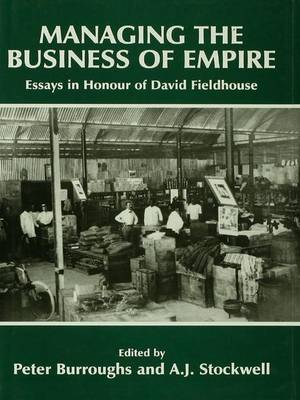 Managing the Business of Empire by Peter Burroughs