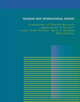 Foundations of Clinical Research: Pearson New International Edition by Leslie Gross Portney