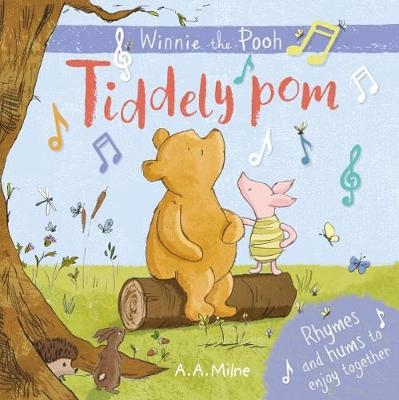 Winnie-the-Pooh: Tiddely pom: Rhymes and hums to enjoy together by A. A. Milne