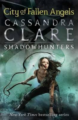 Mortal Instruments 4: City of Fallen Angels by Clare Cassandra
