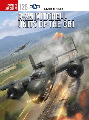 B-25 Mitchell Units of the CBI by Edward M. Young