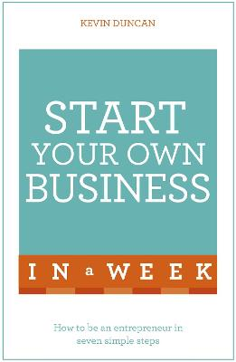 Start Your Own Business In A Week by Kevin Duncan