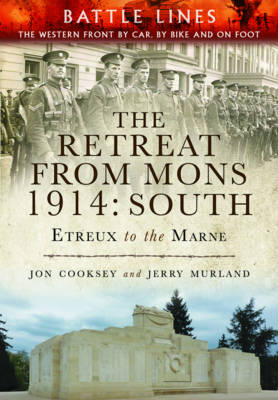 The Retreat from Mons 1914: South by Jon Cooksey
