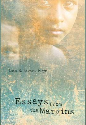 Essays from the Margins by Luis N. Rivera