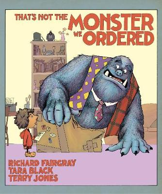 That's Not the Monster We Ordered by Tara Black