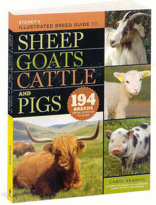 Storey's Illustrated Breed Guide to Sheep, Goats, Cattle and Pigs book