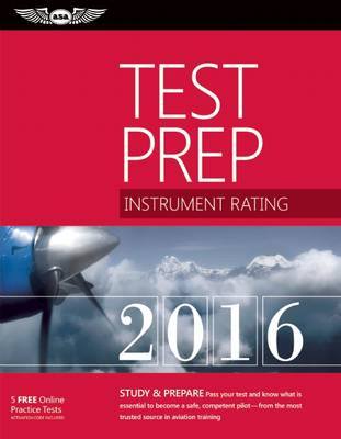 Instrument Rating Test Prep 2016 by ASA Test Prep Board