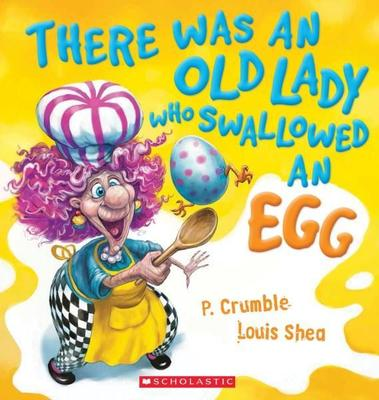 There Was an Old Lady Who Swallowed an Egg book