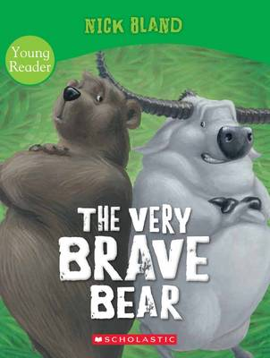 Very Brave Bear by Nick Bland