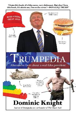 Trumpedia: Alternative facts about a real fake president book