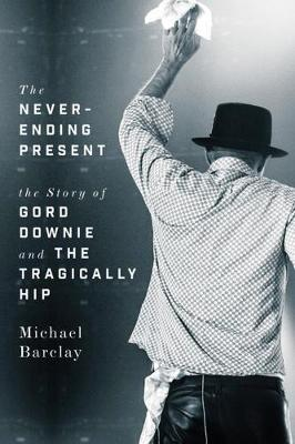 The Never-ending Present by Michael Barclay