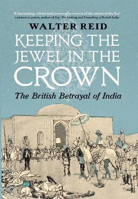 Keeping the Jewel in the Crown by Walter Reid