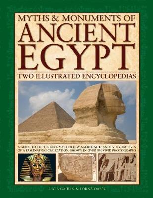 Myths & Monuments of Ancient Egypt by Lucia Gahlin