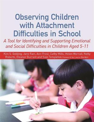 Observing Children with Attachment Difficulties in School book