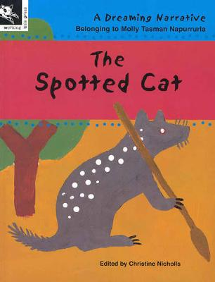 The Spotted Cat by Molly Tasman Napurrurla