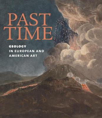 Past Time: Geology in European and American Art by ,Patricia Phagan