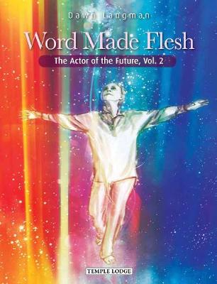 Word Made Flesh: The Actor of the Future, Vol. 2 book