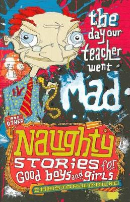 Day Our Teacher Went Mad by Christopher Milne