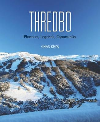 History of Thredbo by Chas Keys