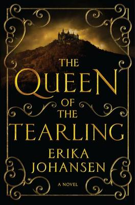 The Queen of the Tearling, Volume 1 by Erika Johansen