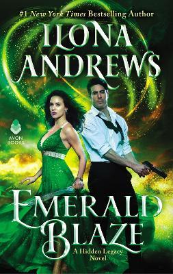 Emerald Blaze: A Hidden Legacy Novel by Ilona Andrews