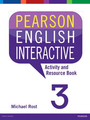 Pearson English Interactive 3 Activity and Resource Book by Michael Rost