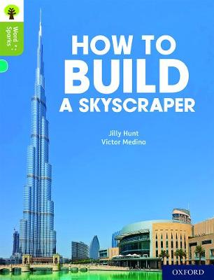 Oxford Reading Tree Word Sparks: Level 7: How to Build a Skyscraper by Jilly Hunt
